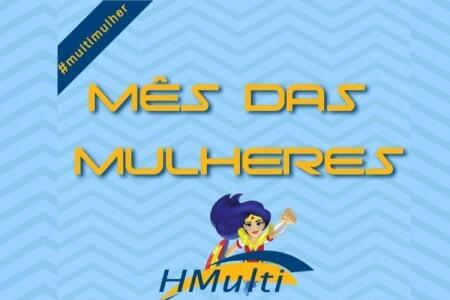 Campanha Especial Dia Internacional da Mulher #multimulher
