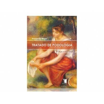 Tratado de Podologia 2ª edição - Armando Bega