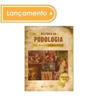 História da Podologia no Brasil e no mundo